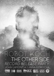 """ROBOT KOCH """"THE OTHER SIDE"""" RECORD RELEASE PARTY"""