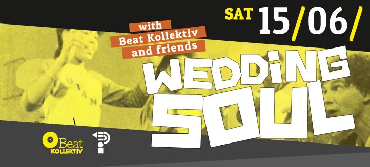 15.06.2013 // WEDDING SOUL with BEATKOLLEKTIV & FRIENDS