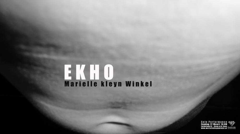 """""""EKHO"""" by : Marielle kleyn Winkel"""