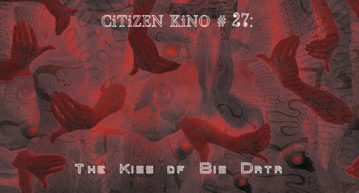 CiTiZEN KiNO #27 : The Kiss Of Big Data