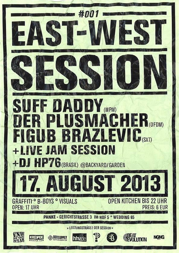 East-West Session #1 w/ Suff Daddy, Figub Brazlevic & Der Plusmacher