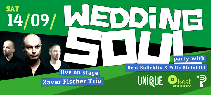 WEDDING SOUL with XAVER FISCHER TRIO and BEATKOLLEKTIV + FELIX STEINBILD