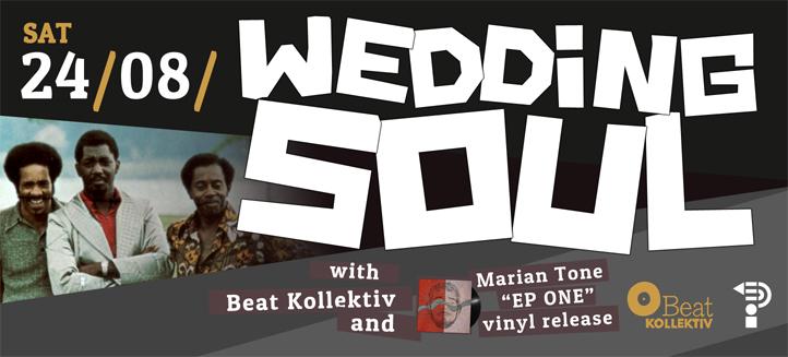 24.08.2013 // WEDDING SOUL with BEATKOLLEKTIV
