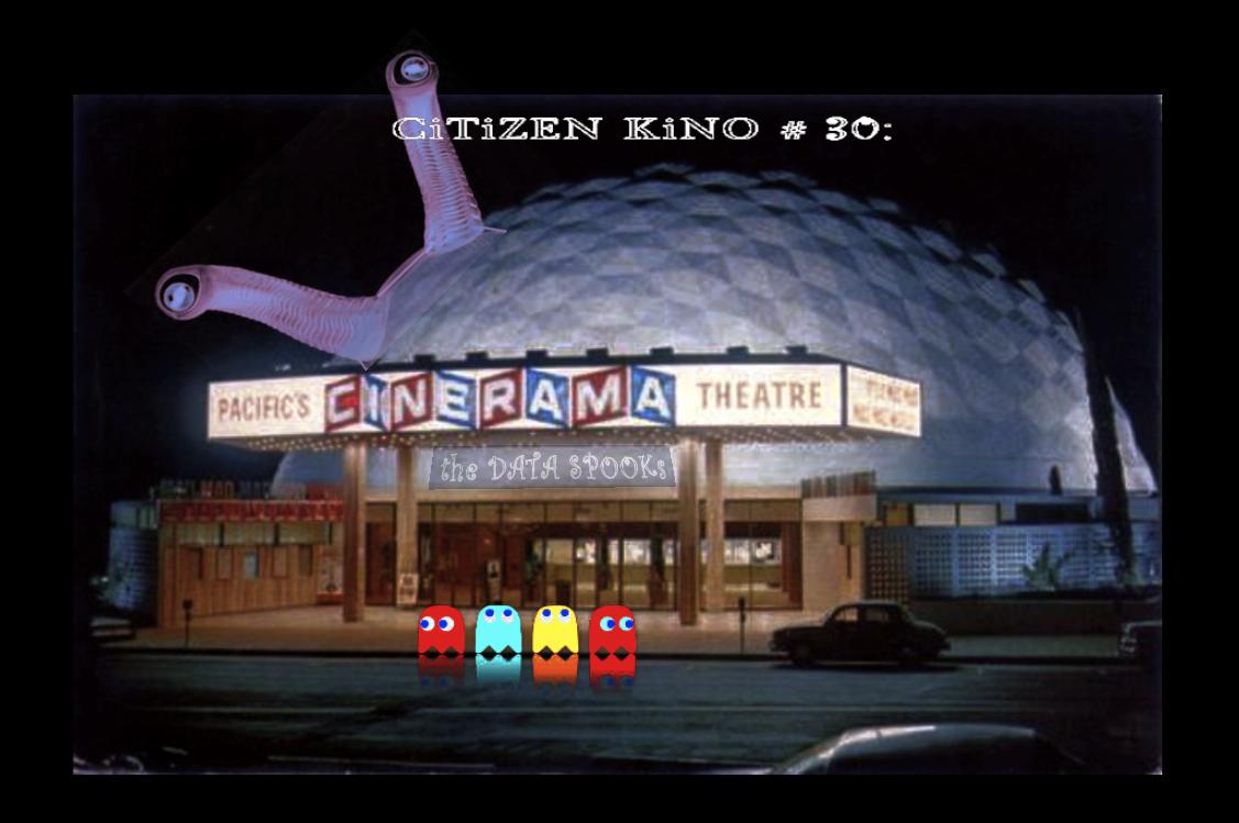 CiTiZEN KiNO #30 : Data Spooks & The Children of Teufelsberg