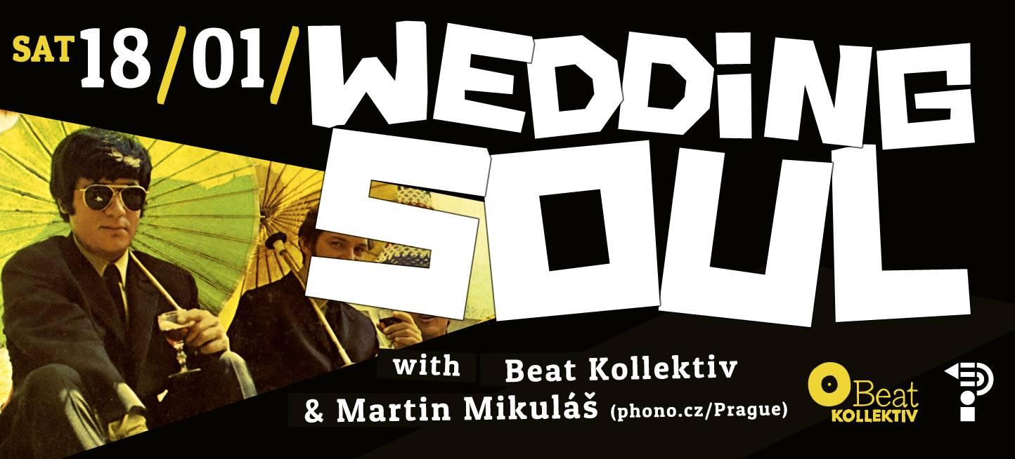 18.01.14 // WEDDING SOUL with BEAT KOLLEKTIV & MARTIN MIKULÁŠ (phono.cz)