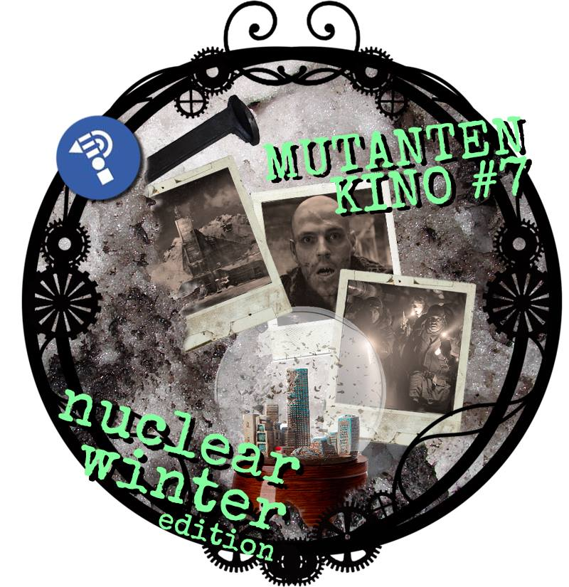 MUTANTENKINO #7 – nuclear winter edition