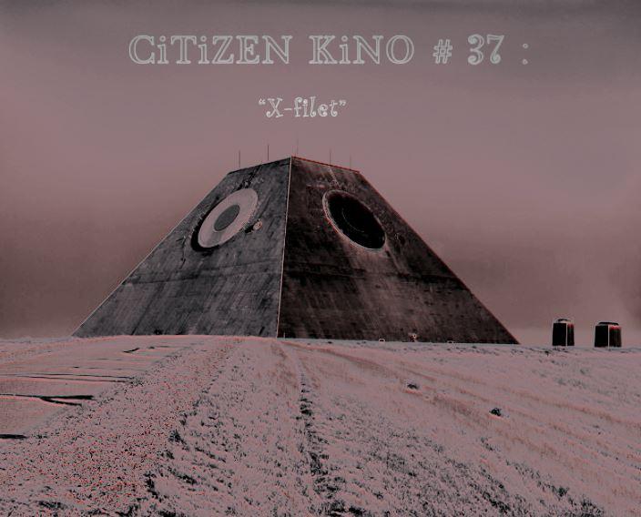 CiTiZEN KiNO #37 : X-Filet