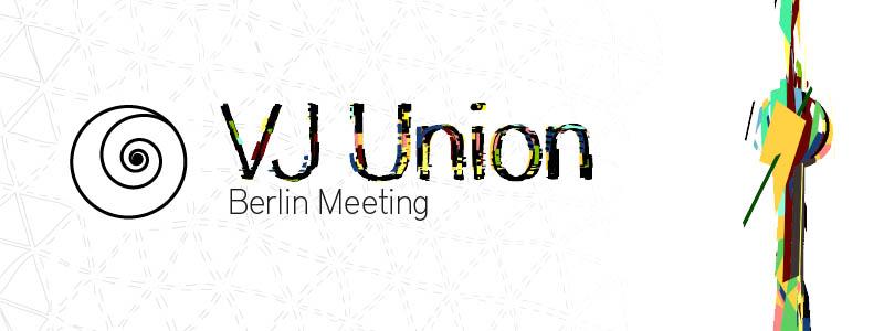 VJ Union Meeting – BERLIN