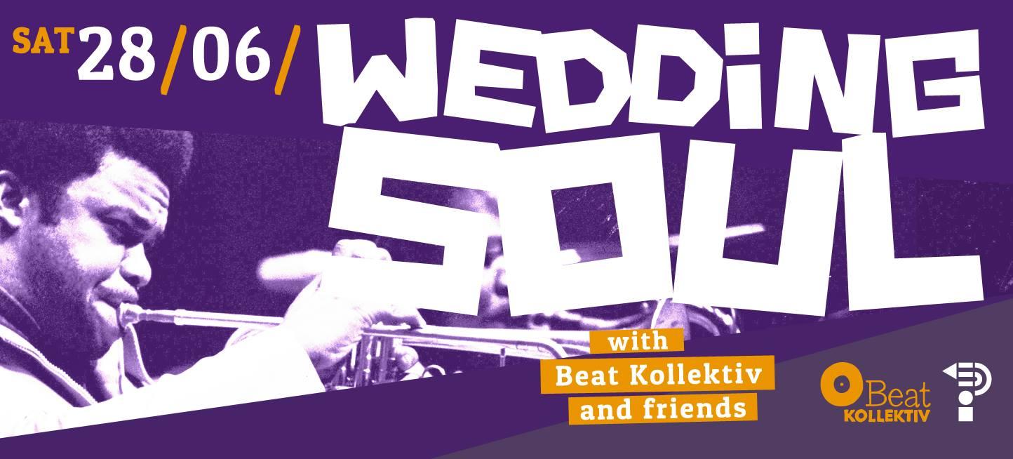 28.06.14 // WEDDING SOUL with BEAT KOLLEKTIV & friends