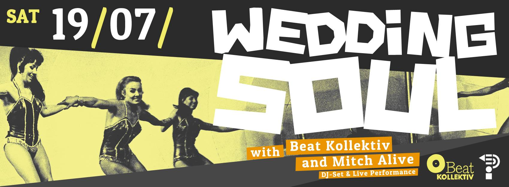 19.07.14 // WEDDING SOUL with BEAT KOLLEKTIV & MITCH ALIVE!