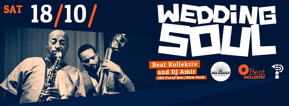 18.09.2014 // WEDDING SOUL with BEAT KOLLEKTIV & DJ AMIR (180 Proof Records,NYC)