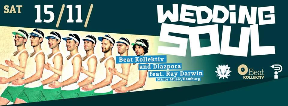 15.11.2014 // WEDDING SOUL with BEAT KOLLEKTIV & DIAZPORA feat. RAY DARWIN (live) (Minor Music/Hamburg)