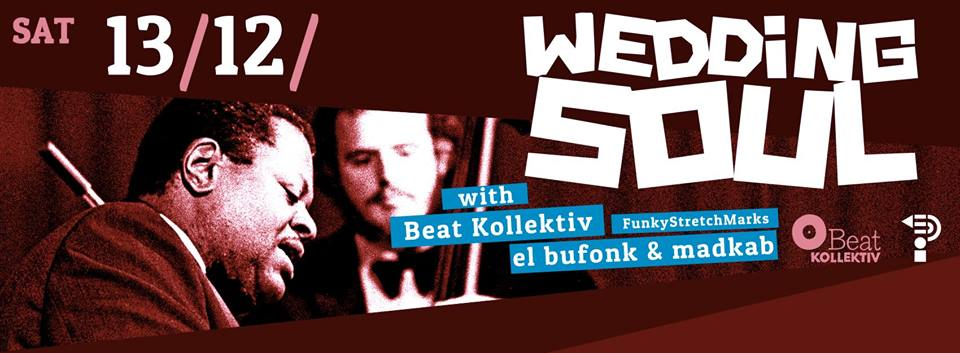 WEDDING SOUL with BEAT KOLLEKTIV and el bufonk & madkab (FunkyStretchMarks)