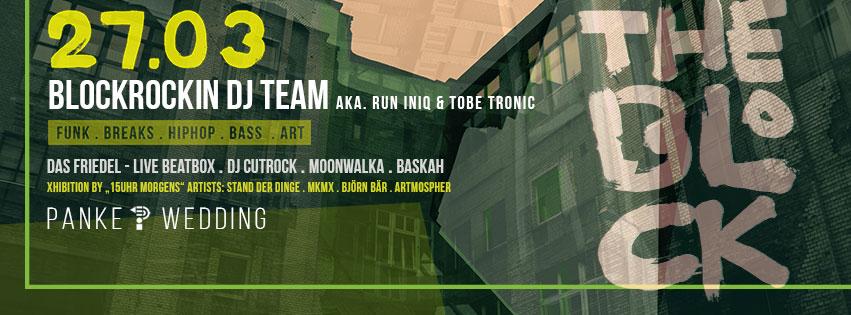 "♛ THE BLOCK @ Panke ♛ – BLOCKROCKIN DJ TEAM, DAS FRIEDEL, DJ CUTROCK, MOONWALKA, BASKAH & ""15UHR MORGENS"""