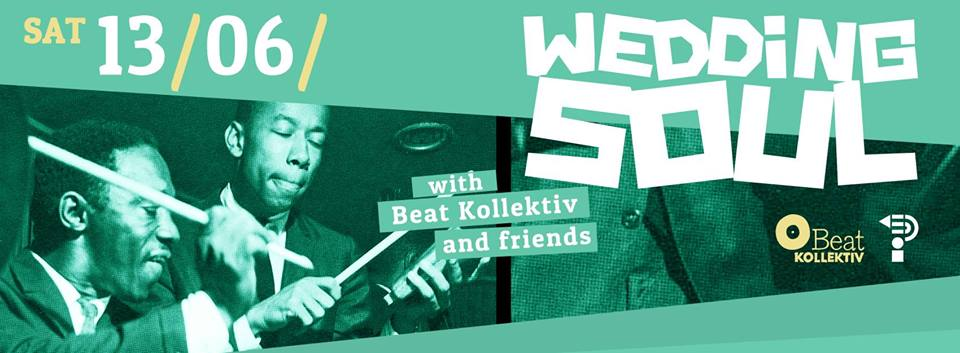 13.06.2015 // WEDDING SOUL with BEAT KOLLEKTIV