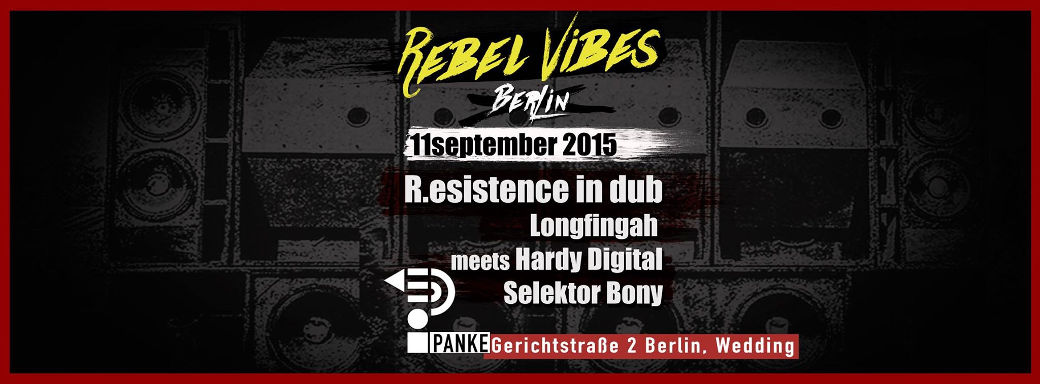BERLiN REBEL ViBES with R.ESiSTENCE iN DUB (Italy) · LONGFiNGAH meets HARDY DiGiTAL · SELEKTOR BONY