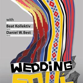 WEDDING SOUL with BEAT KOLLEKTIV & DANIEL W. BEST (Best Works, Berlin)