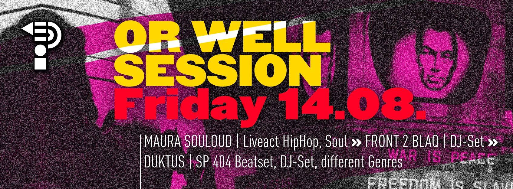 ORWELL Session w/ Duktus, Front2Blaq, Maura Souloud