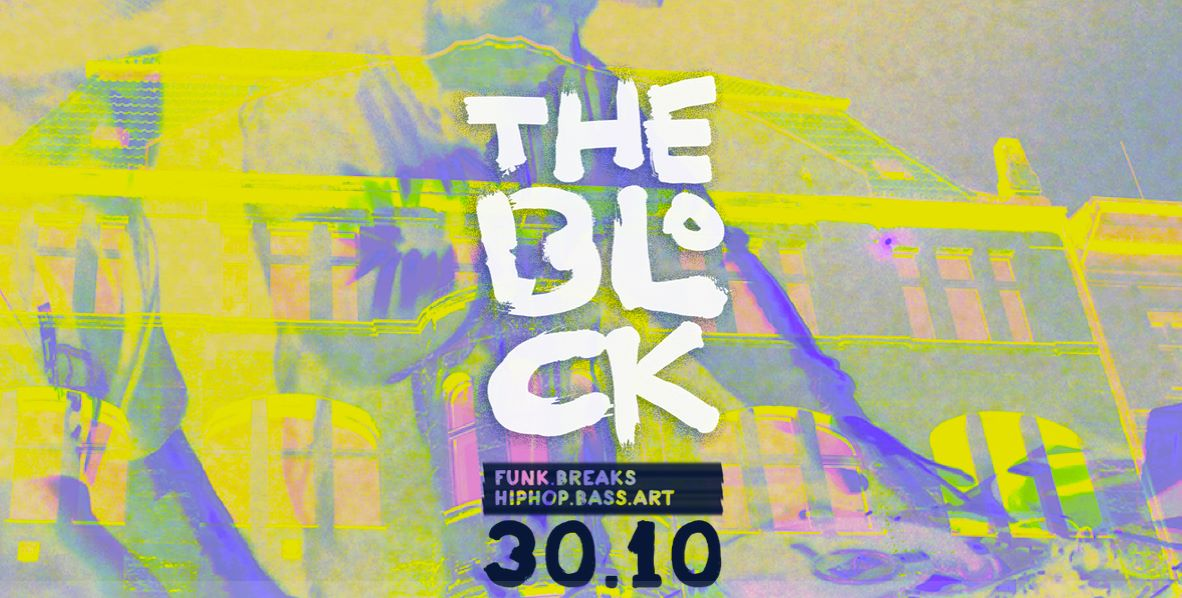 ♛ THE BLOCK ♛ – Party & Art