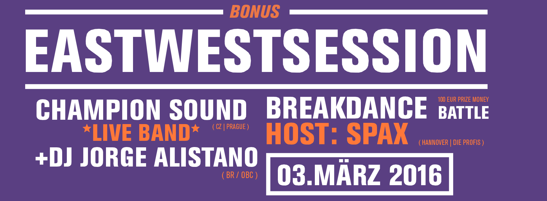 East-West Session #Funk'n Breaks Special w/ Champion Sound, Breakdance Battle hosted by Spax