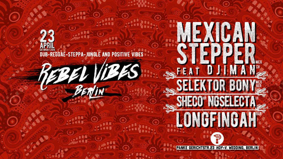 REBEL ViBES BERLiN MEXiCAN STEPPER
