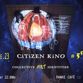 CiTiZEN KiNO #55: Ubermensch +/or/vs. Collective Identities