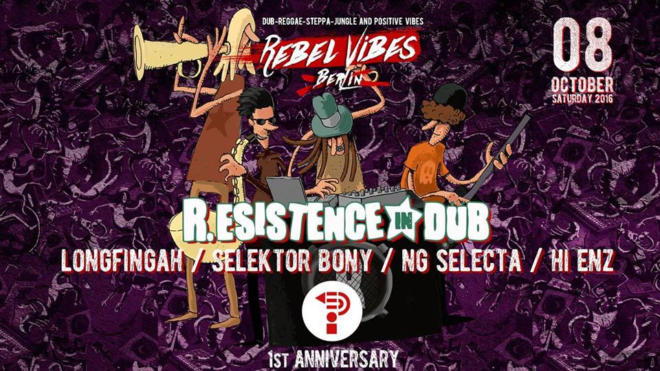 R.esistence in DuB ★ Rebel Vibes 1st Anniversary