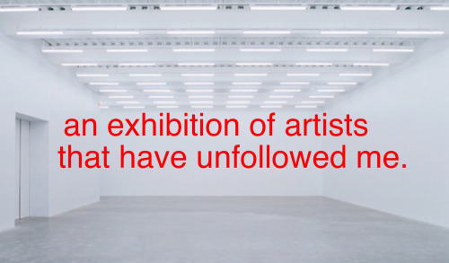 router.gallery: An Exhibition Of Artists That Have Unfollowed Me