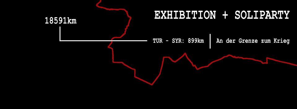 Photo Exhibition & Soliparty – 899km – An der Grenze zum Krieg