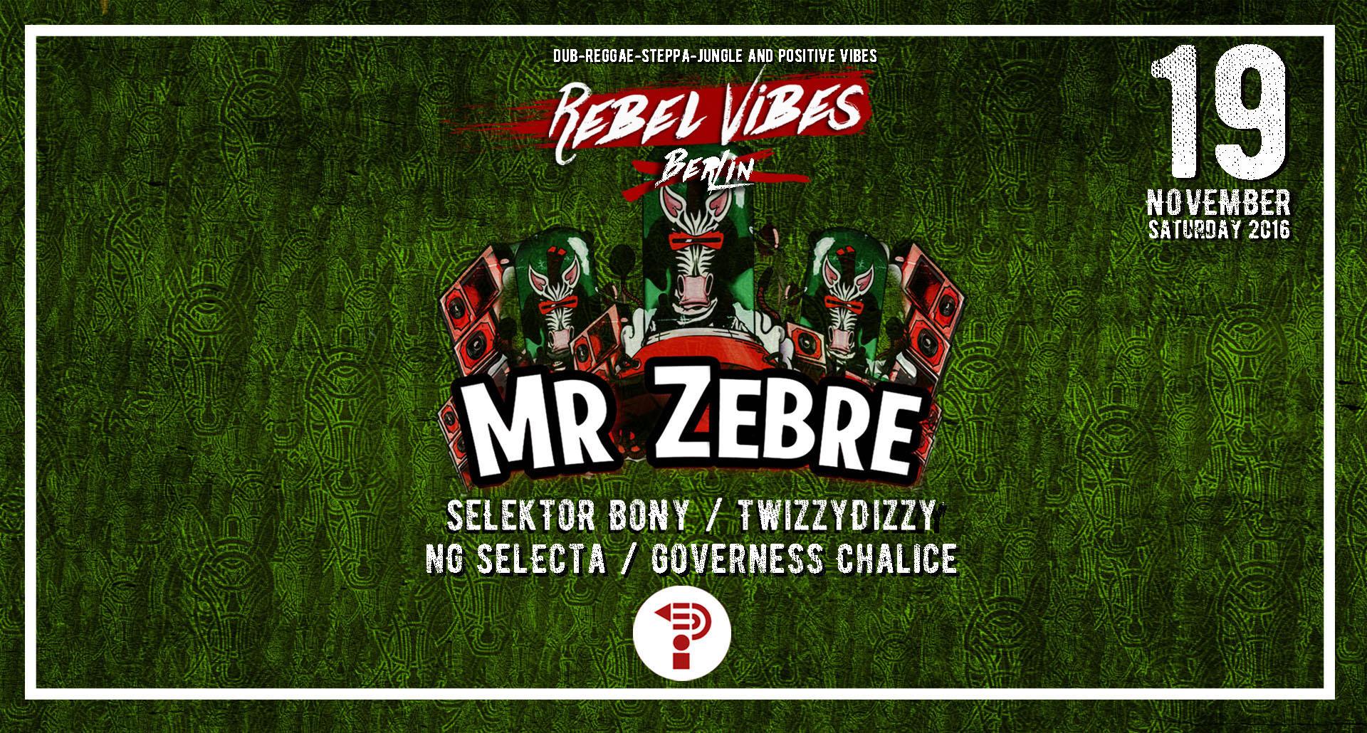 MR. ZEBRE ◈ Rebel ViBES Berlin
