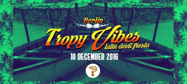 TROPY ViBES ✪ latin devil fiesta ✪ BERLiN