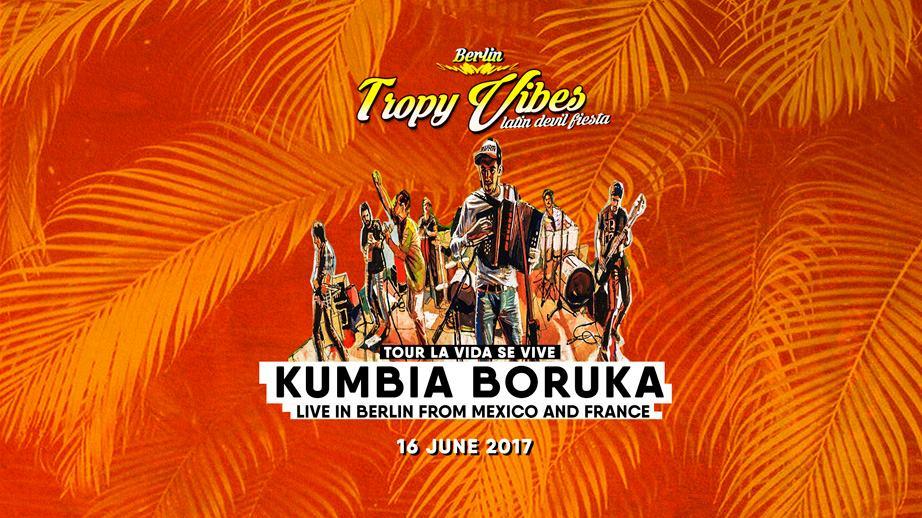 KuMBiA BoRUKA live in Berlin ✪ Tropy Vibes