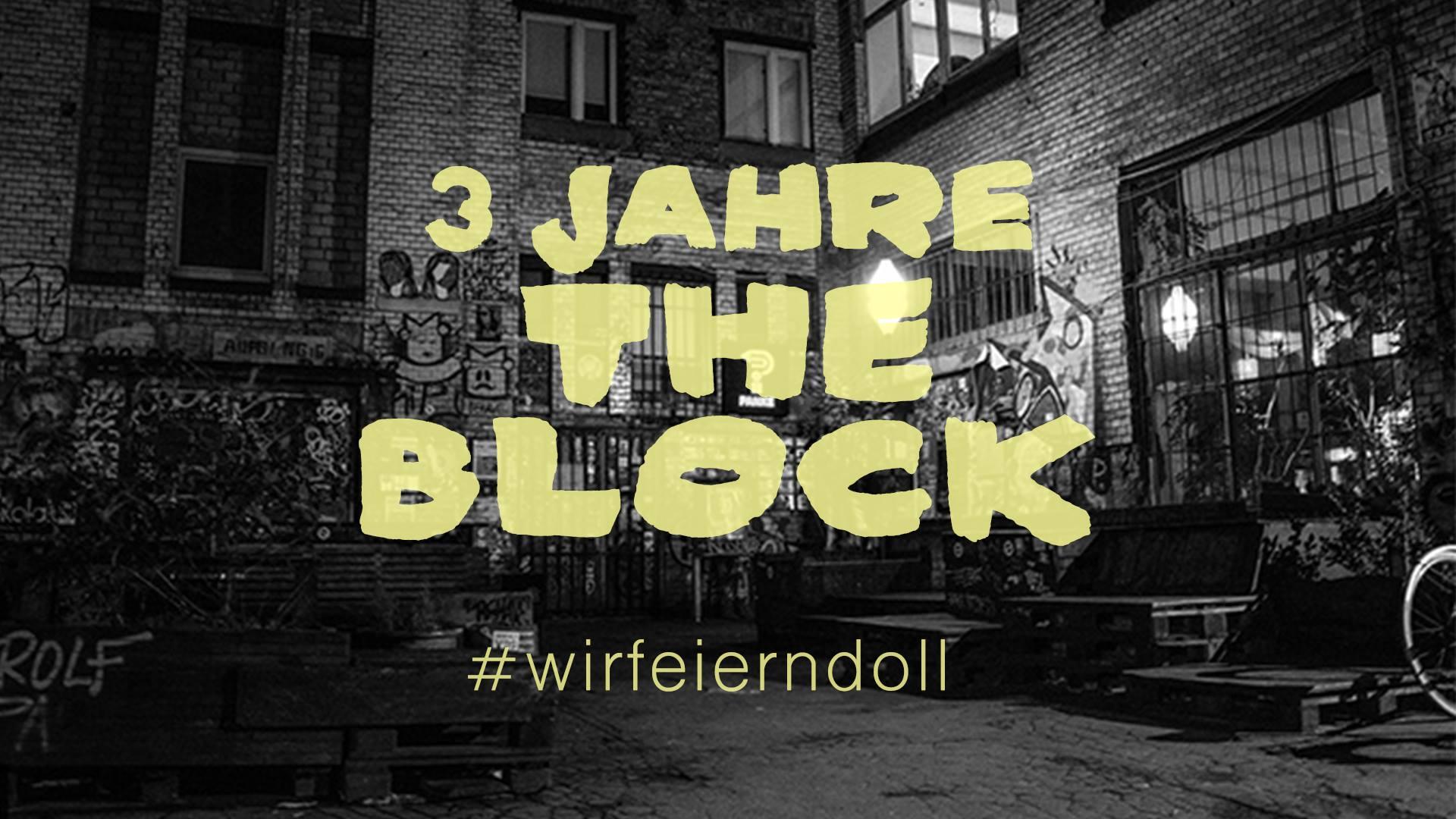 3 Jahre the BLOCK #wirfeierndoll