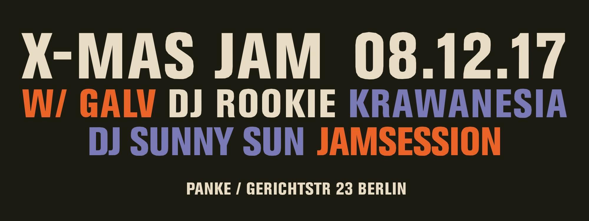 XMAS JAM w/ Galv, DJ Rookie, Krawanesia und DJ Sunny Sun (SVN)