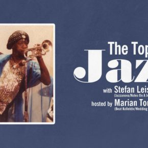 The Topic Is JAZZ w/ Stefan Leisering hosted by Marian Tone
