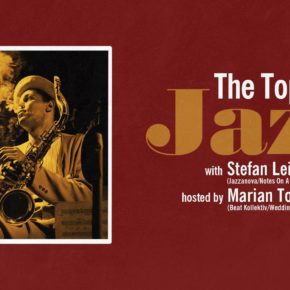 The Topic Is Jazz #2 w/ Stefan Leisering & Marian Tone