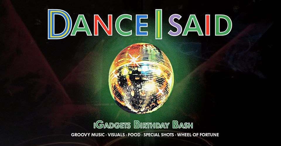 Dance I said // Party & Gadgets B'day Bash