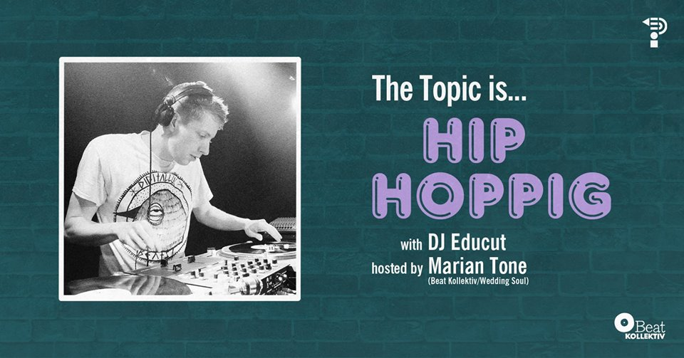 The Topic Is Hip Hoppig w/ Educut