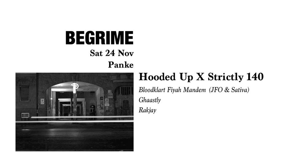 Begrime: Hooded Up X Strictly 140