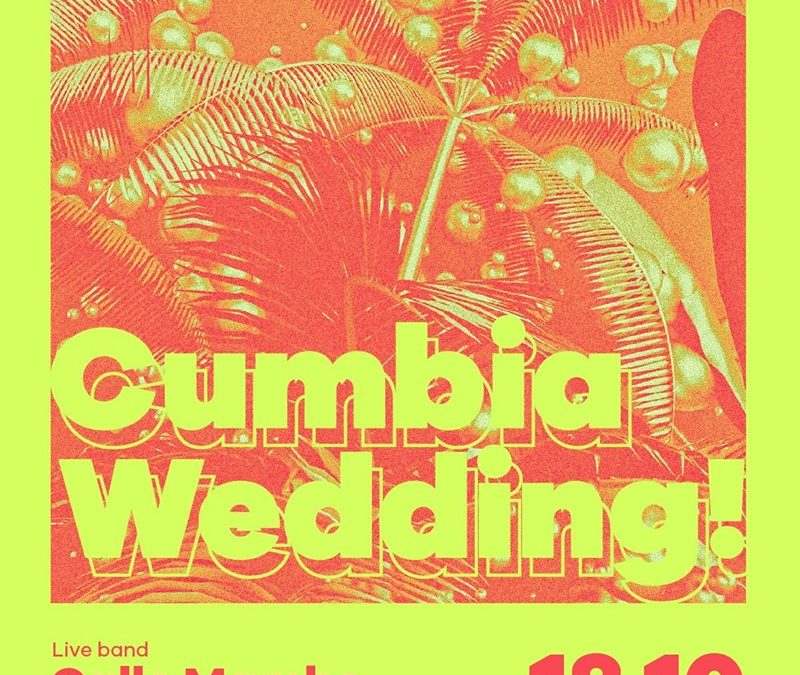 Cumbia Wedding! Live band and after party
