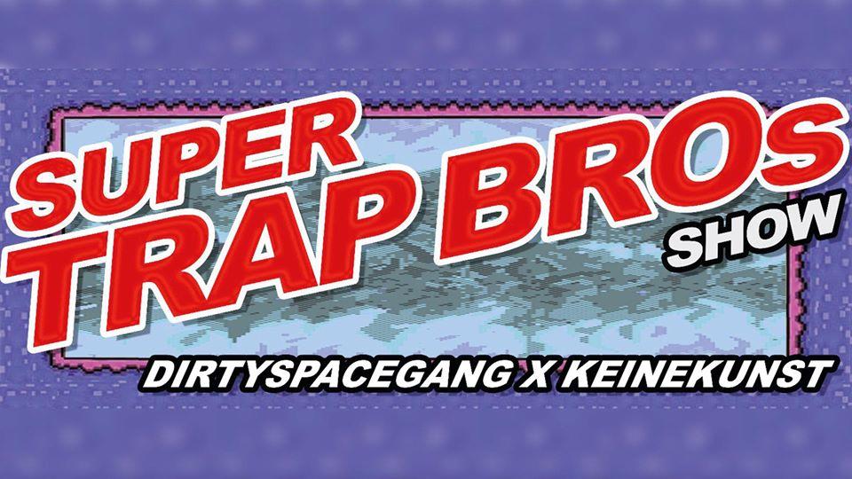 SUPER TRAP BROS SHOW