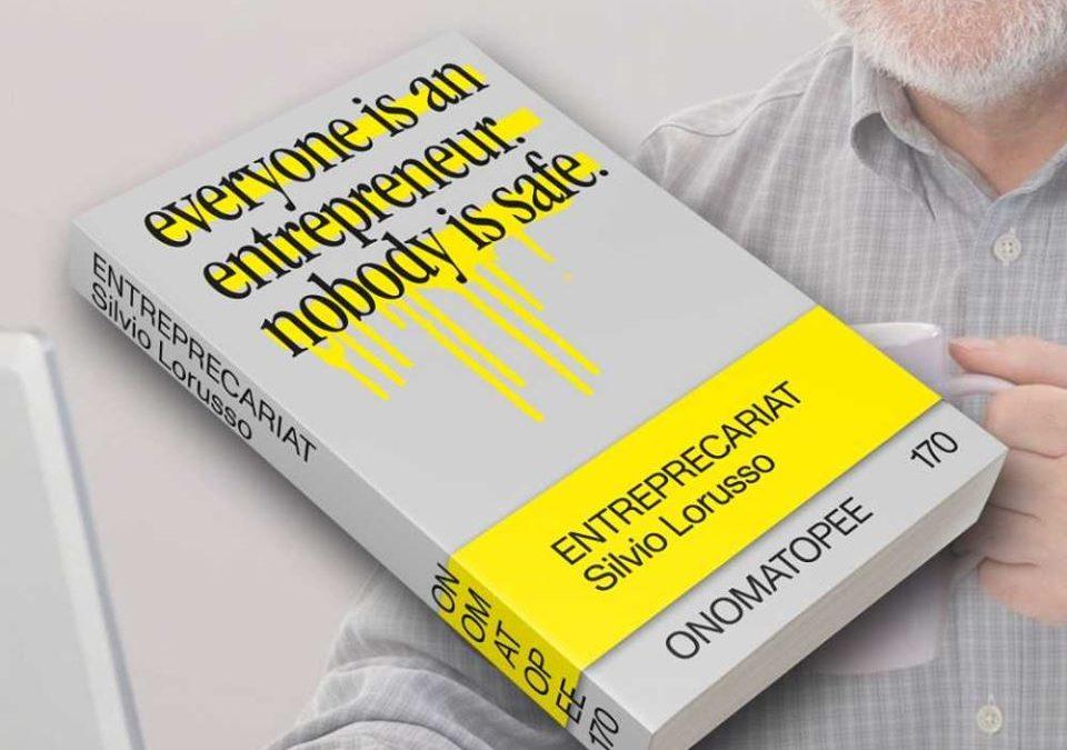 Entreprecariat by Silvio Lorusso