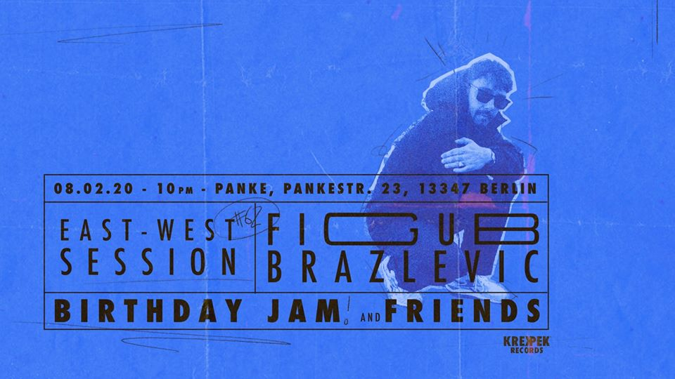 East-West Session #62 Figub Brazlevic Birthday Jam + Friends