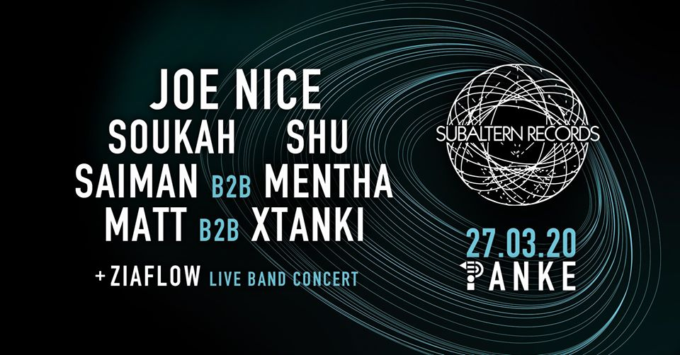 Subaltern presents: Joe Nice / Soukah / Shu + Ziaflow live band