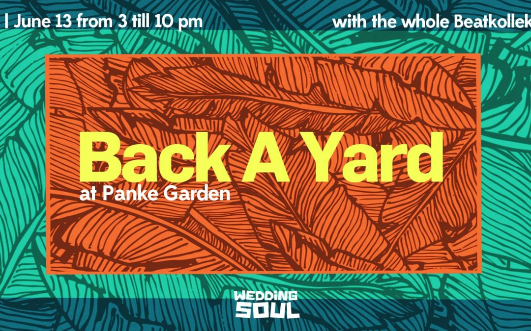 BackAYard Beat Kollektiv / Wedding Soul Garten Session