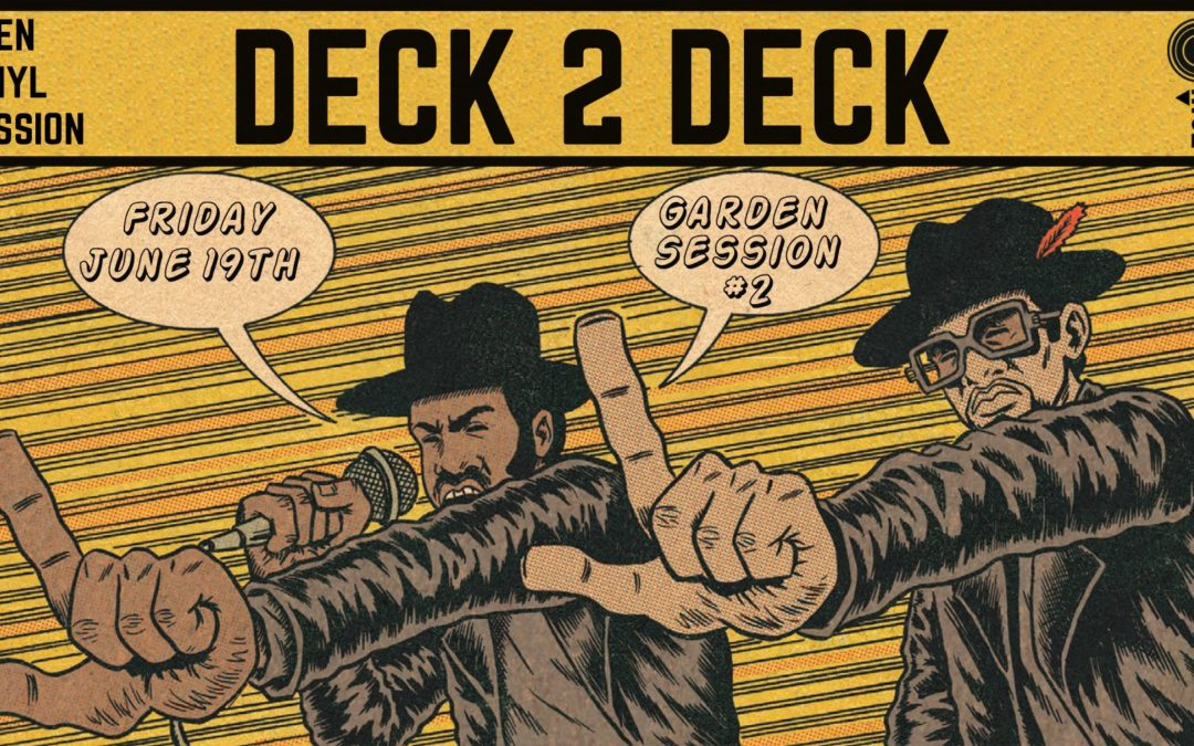 Deck 2 Deck // Garden Session #2
