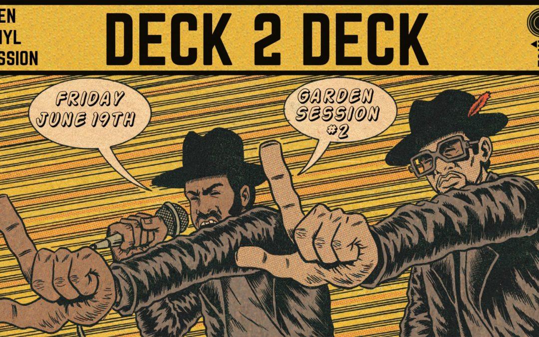 Deck 2 Deck // Garden Session #2