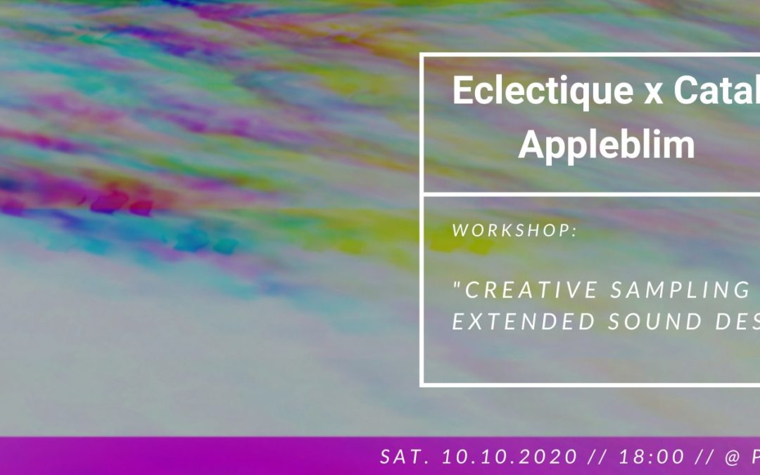 WORKSHOP Creative Sampling and Extended Sound Design w/ APPLEBLIM