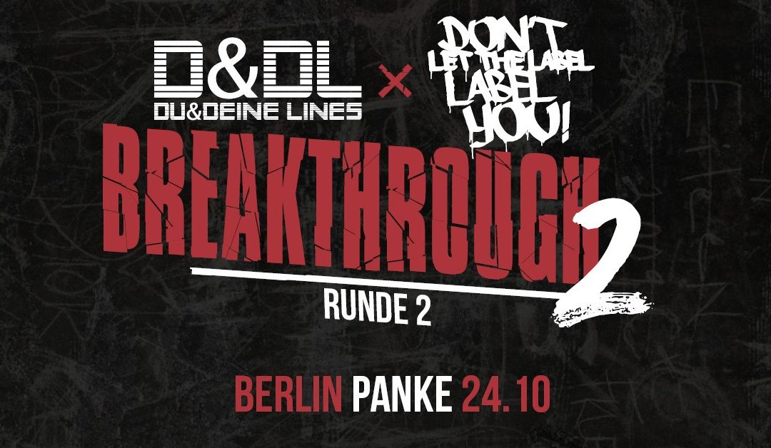Dltlly+D&DL // Breakthrough2 – Runde 2 // Berlin // 24.10 > Panke